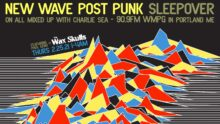 Charlie Sea will have Guest DJ Paul Eeno in the virtual studio for the All Mixed Up New Wave Post Punk Sleepover